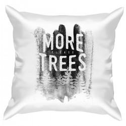 """Подушка с принтом """"More trees please"""""""