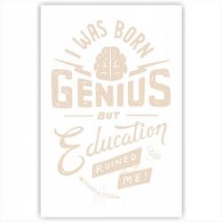 "Холст с принтом ""I was born genius but education ruined me"" (20x30cм)"