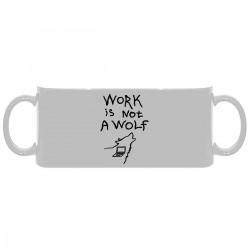 """Кружка с принтом """"Work is not a wolf"""""""