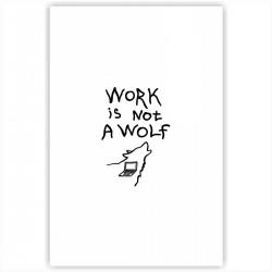 """Холст с принтом """"Work is not a wolf"""" (20x30cм)"""