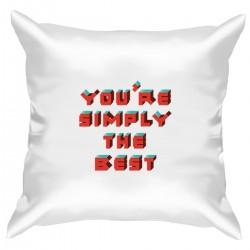 """Подушка с принтом """"You are simply the best"""""""