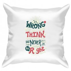 """Подушка с принтом """"As wrong as you might think other people are you """""""