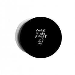 """Попсокет с принтом """"Work is not a wolf-2"""""""